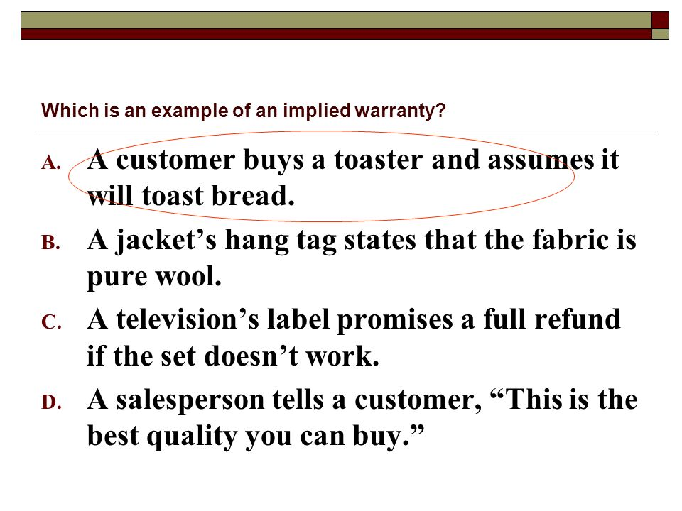 Which is an example of an implied warranty