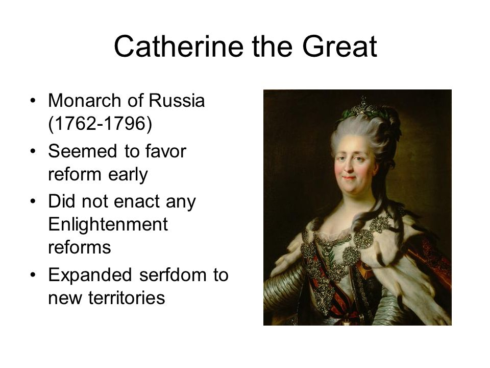 Catherine the Great Monarch of Russia (1762-1796)