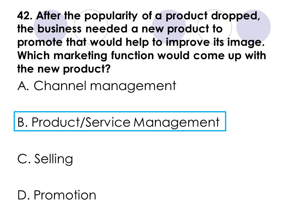 B. Product/Service Management C. Selling D. Promotion