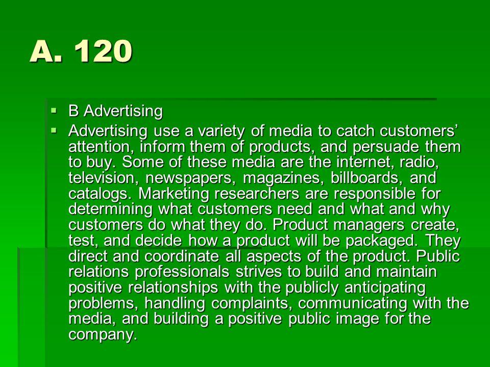 A. 120 B Advertising.