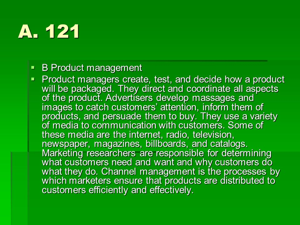 A. 121 B Product management.
