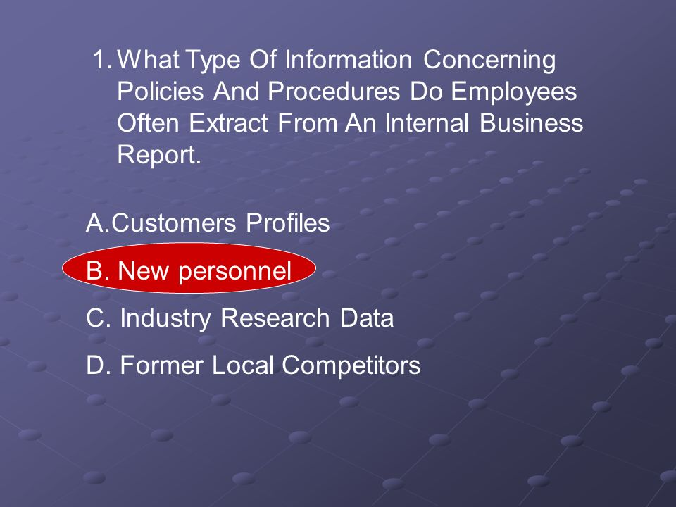What Type Of Information Concerning Policies And Procedures Do Employees Often Extract From An Internal Business Report.