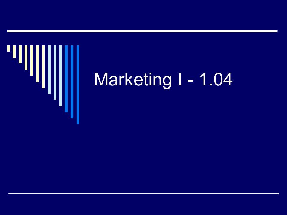 Marketing I - 1.04