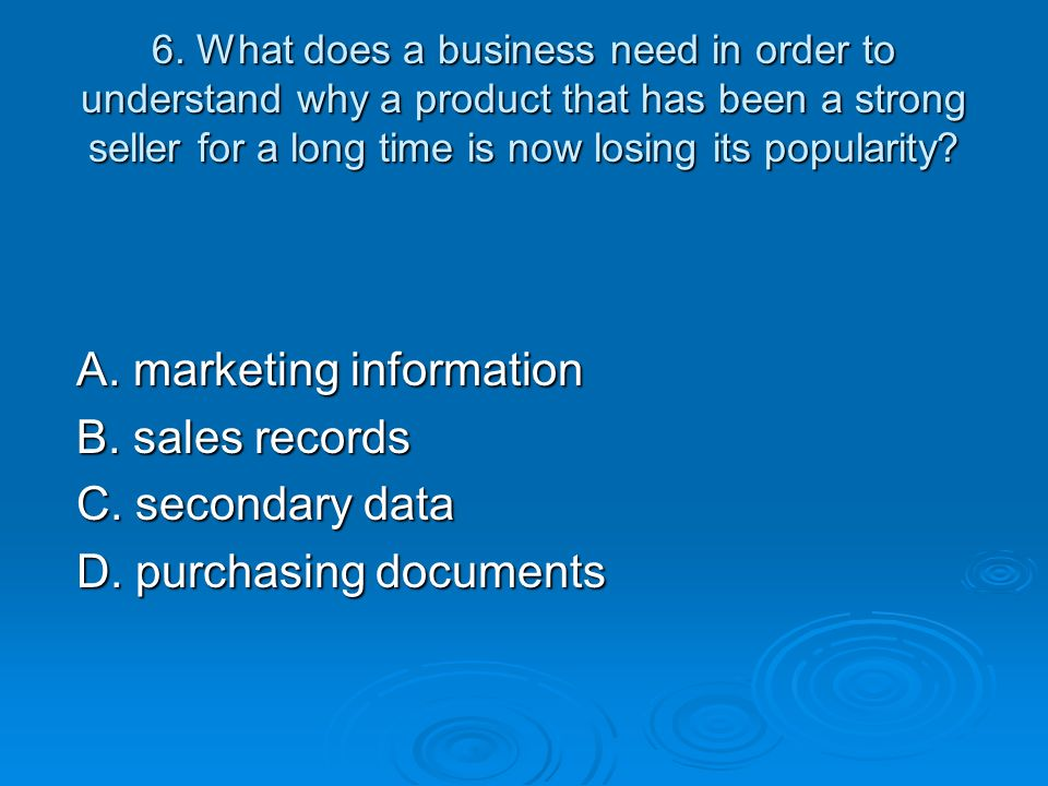A. marketing information B. sales records C. secondary data