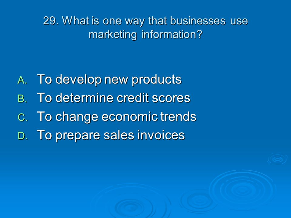 29. What is one way that businesses use marketing information