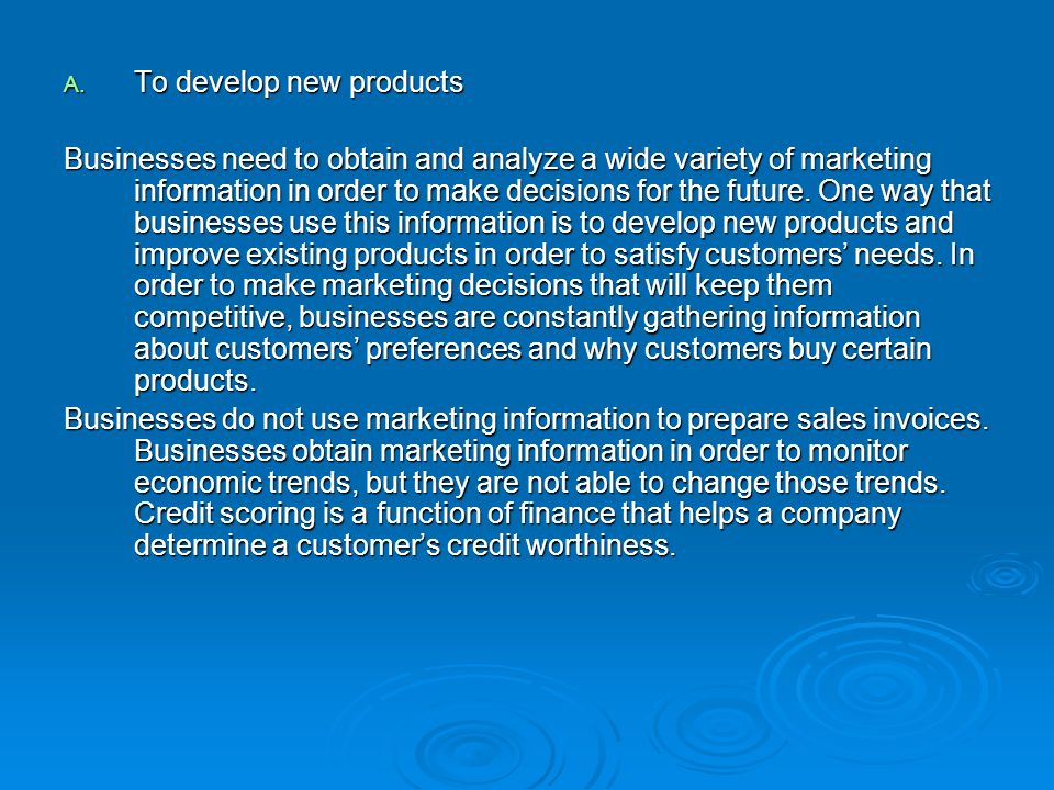 To develop new products