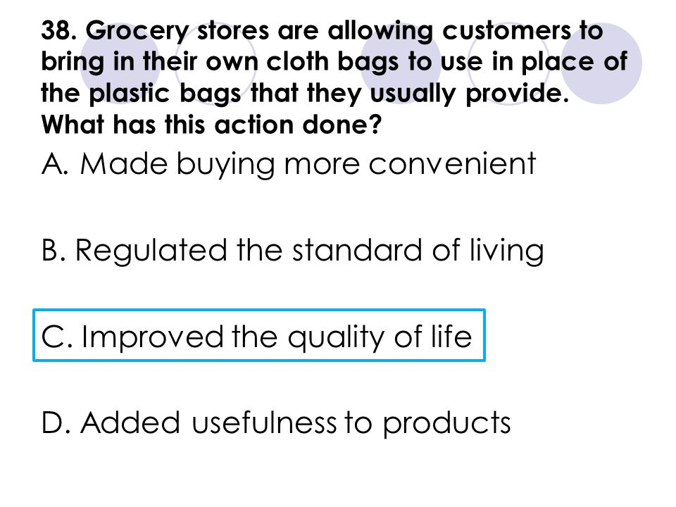 A. Made buying more convenient B. Regulated the standard of living