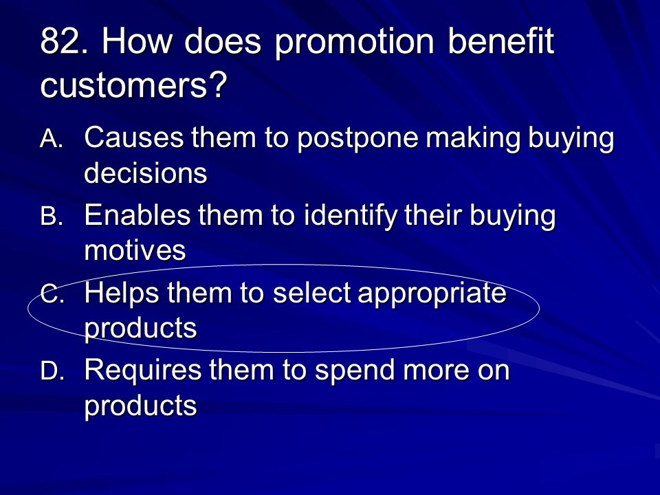 82. How does promotion benefit customers