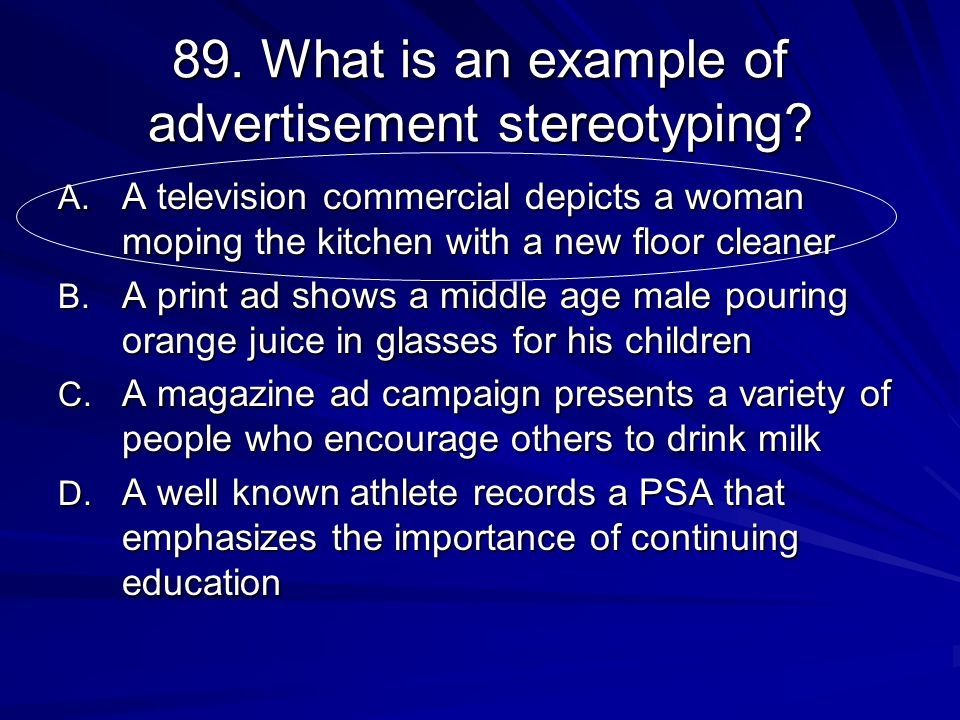 89. What is an example of advertisement stereotyping