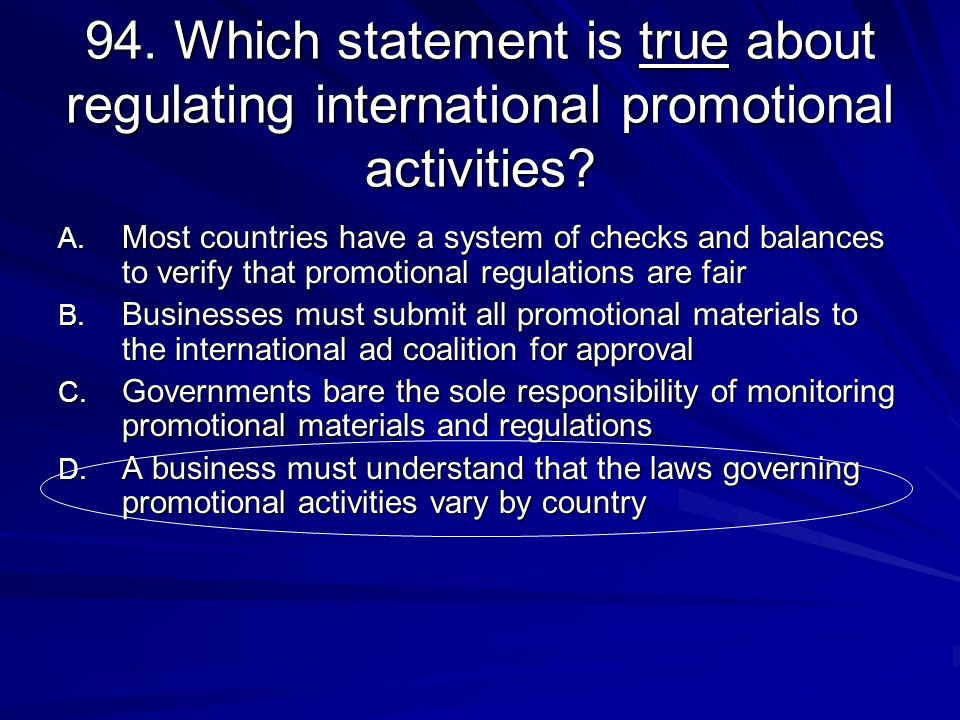 94. Which statement is true about regulating international promotional activities