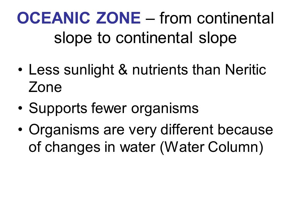OCEANIC ZONE – from continental slope to continental slope