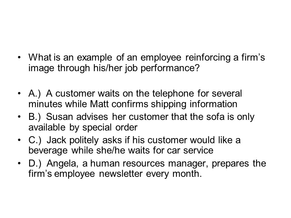 What is an example of an employee reinforcing a firm's image through his/her job performance