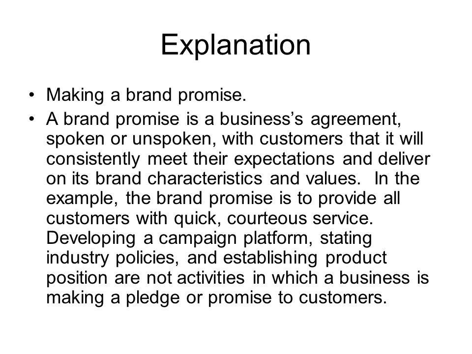 Explanation Making a brand promise.
