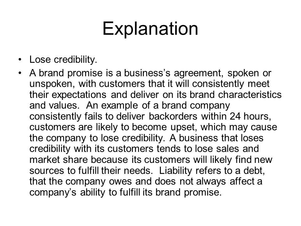 Explanation Lose credibility.