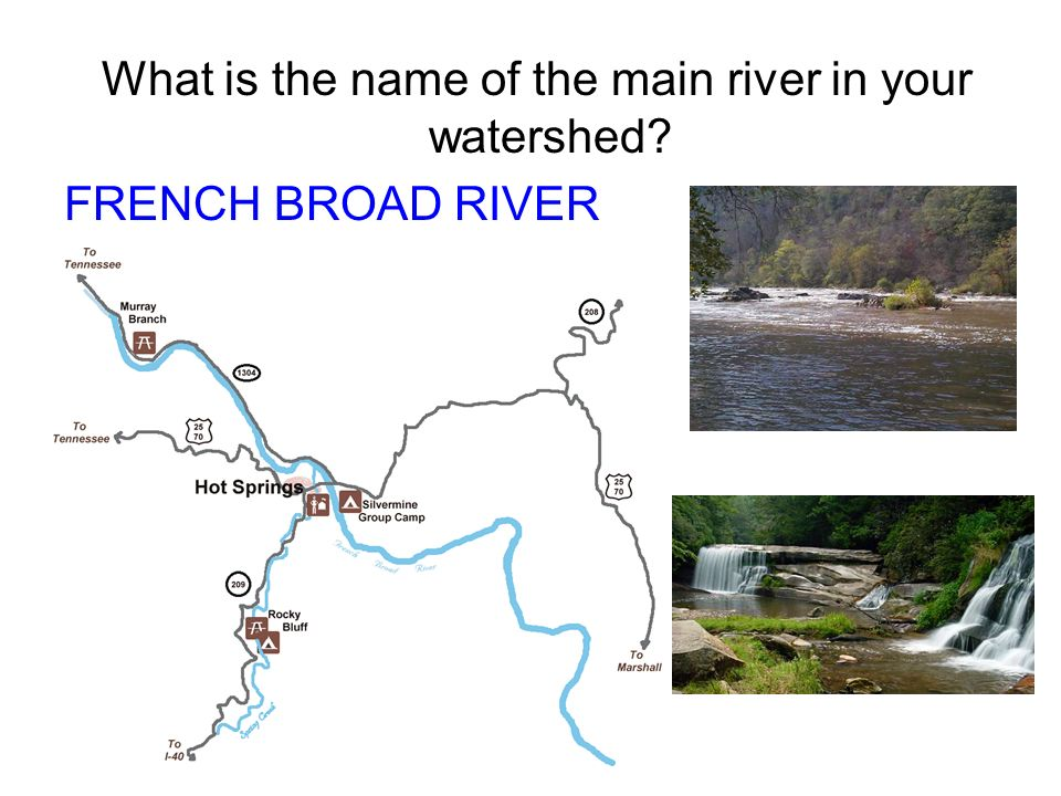 What is the name of the main river in your watershed