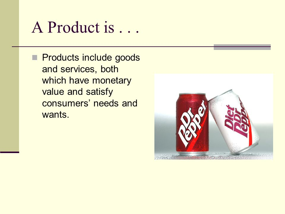 A Product is .