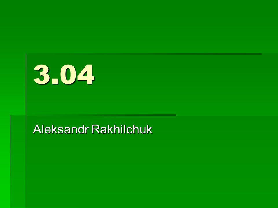 3.04 Aleksandr Rakhilchuk