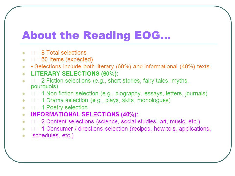 About the Reading EOG… 􀂾 8 Total selections 􀂾 50 Items (expected)
