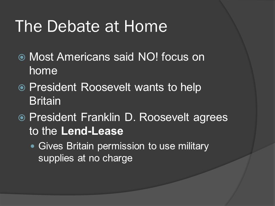The Debate at Home Most Americans said NO! focus on home
