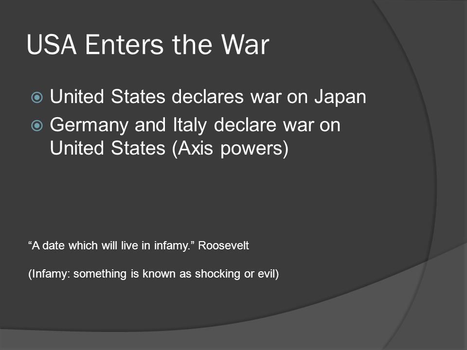 USA Enters the War United States declares war on Japan
