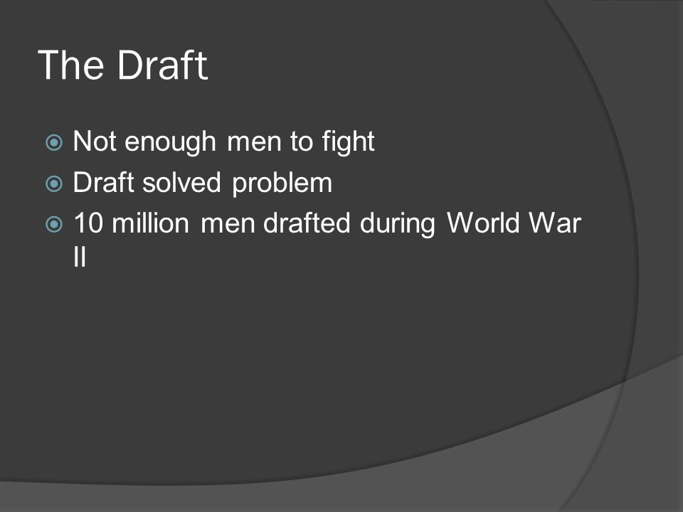 The Draft Not enough men to fight Draft solved problem