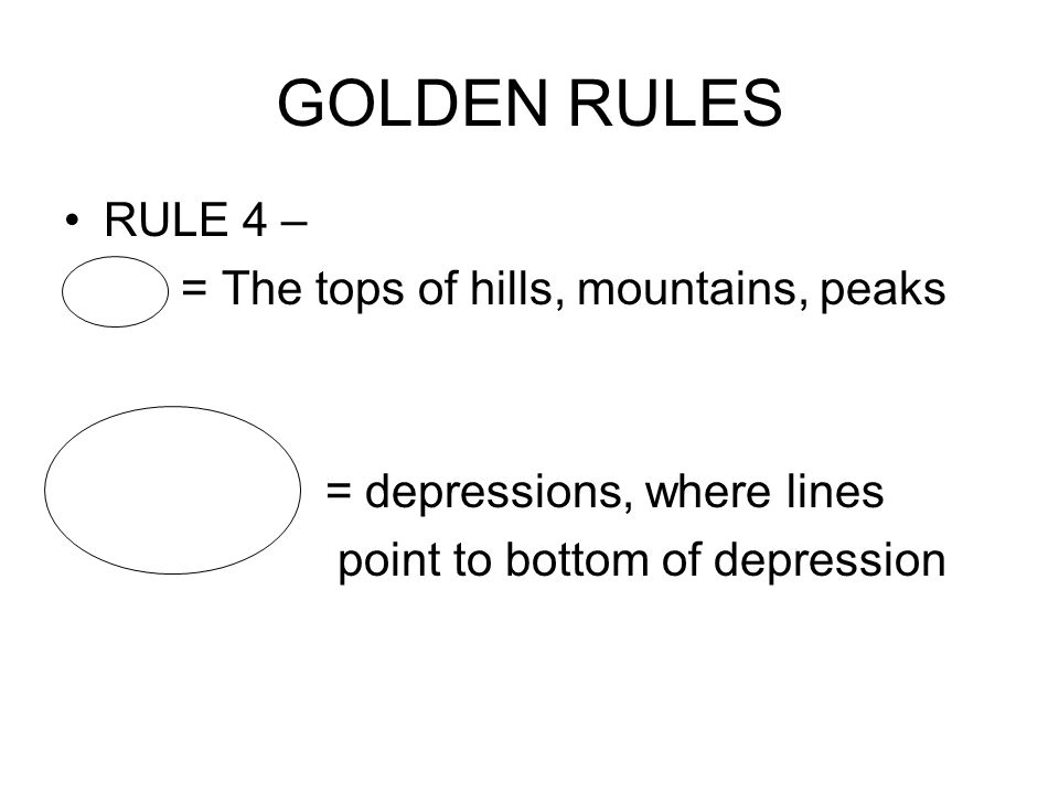 GOLDEN RULES RULE 4 – = The tops of hills, mountains, peaks