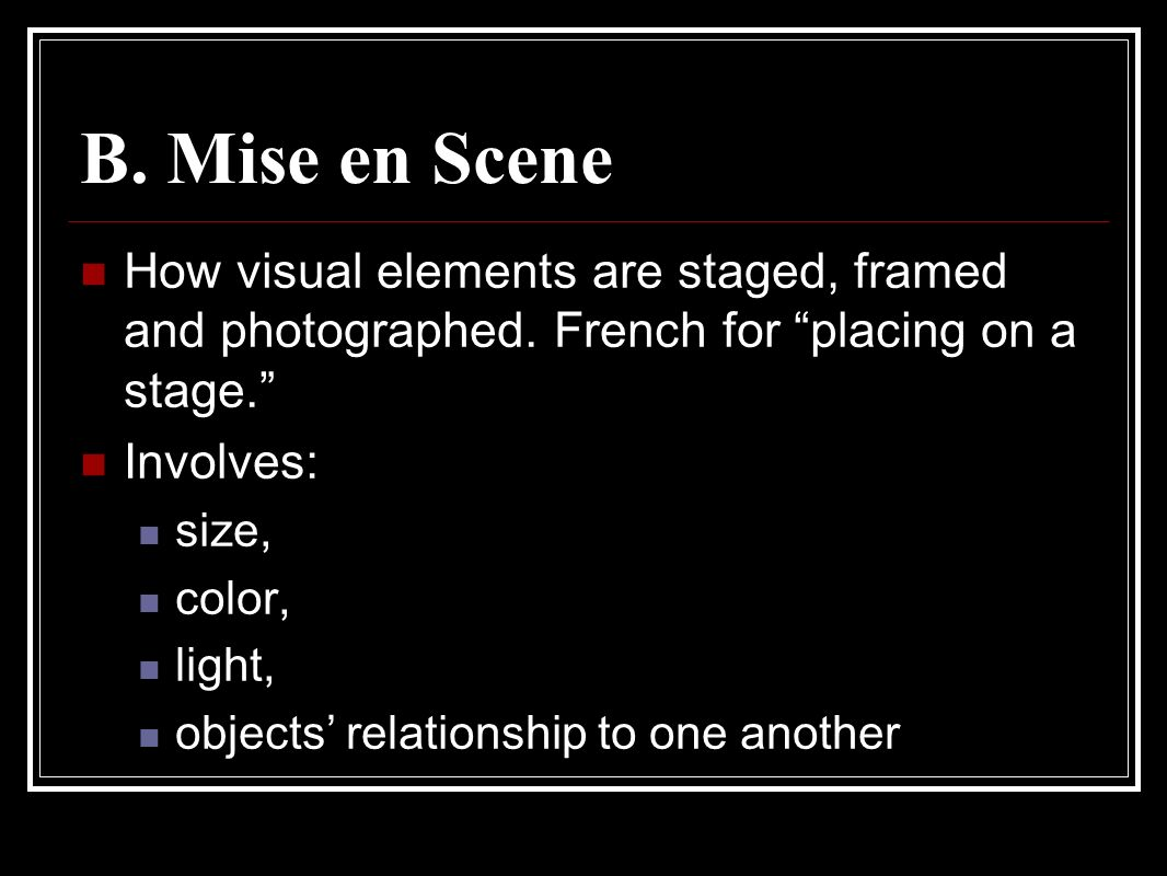 mise en scene film and elements This post focuses on the elements of film style – mise-en-scene, cinematography,  editing, and sound – providing a few examples of how.