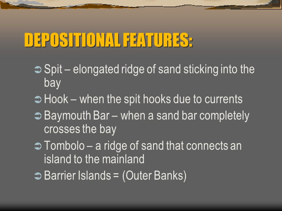 DEPOSITIONAL FEATURES: