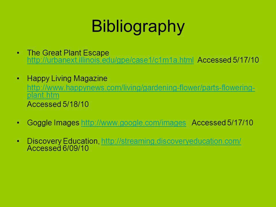 Bibliography The Great Plant Escape http://urbanext.illinois.edu/gpe/case1/c1m1a.html Accessed 5/17/10.