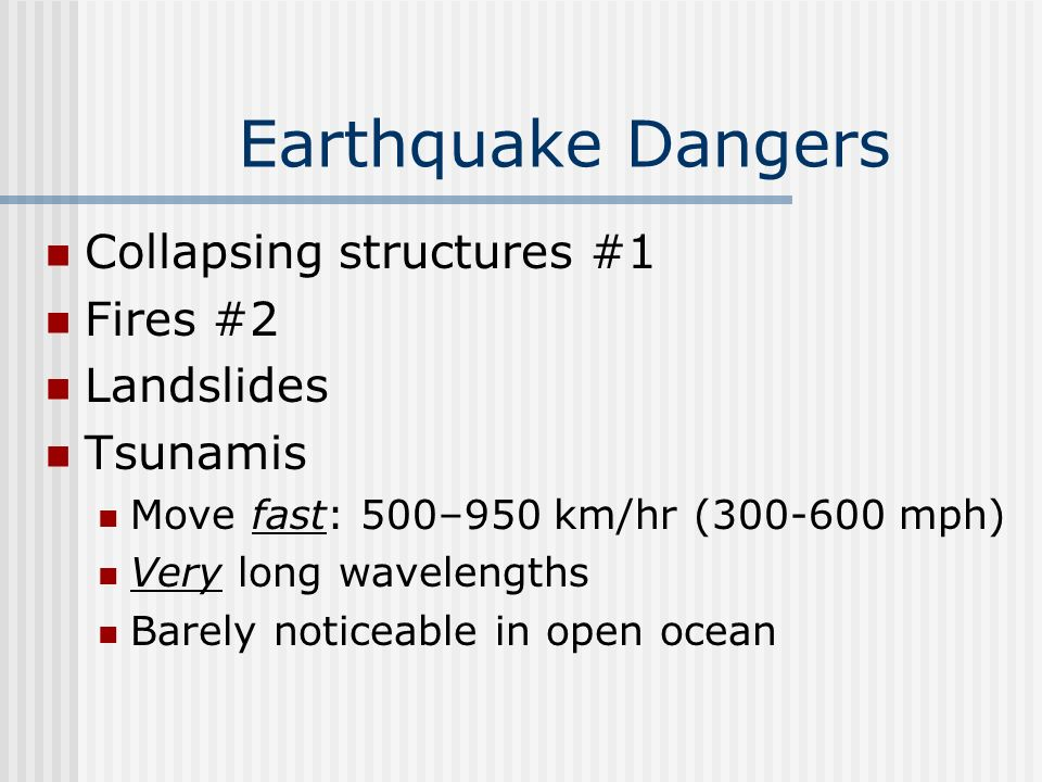 Earthquake Dangers Collapsing structures #1 Fires #2 Landslides