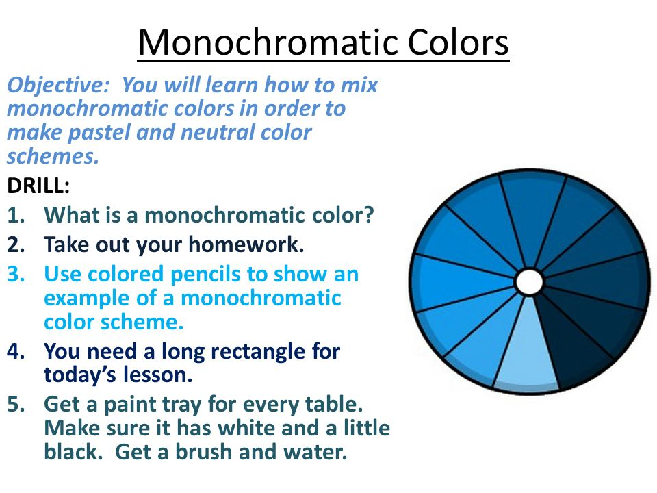1 Monochromatic Colors Objective You