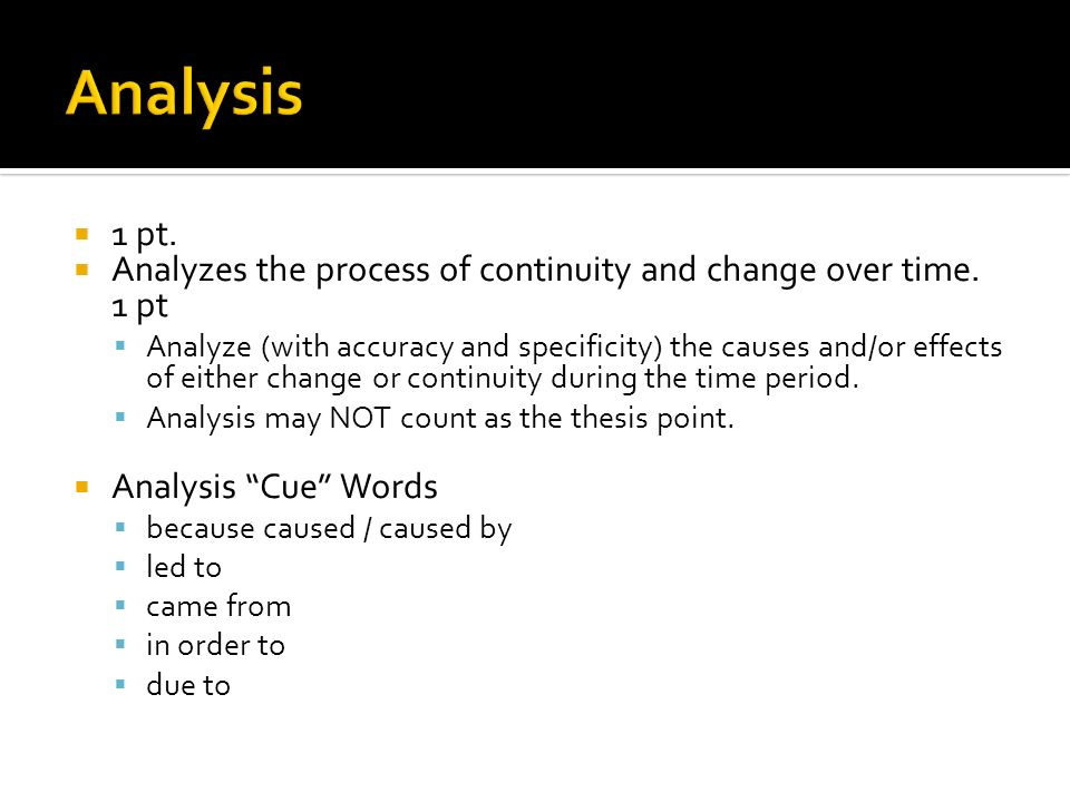 Analysis 1 pt. Analyzes the process of continuity and change over time. 1 pt.