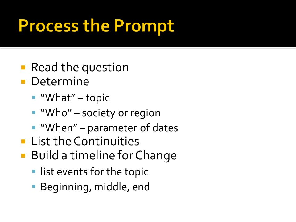 Process the Prompt Read the question Determine List the Continuities