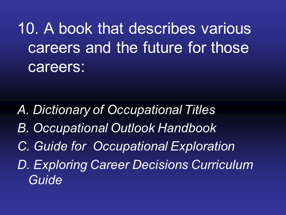 10. A book that describes various careers and the future for those careers: