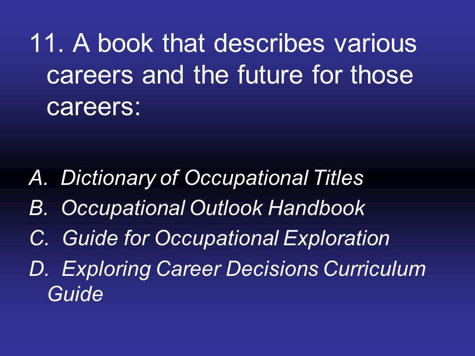 11. A book that describes various careers and the future for those careers: