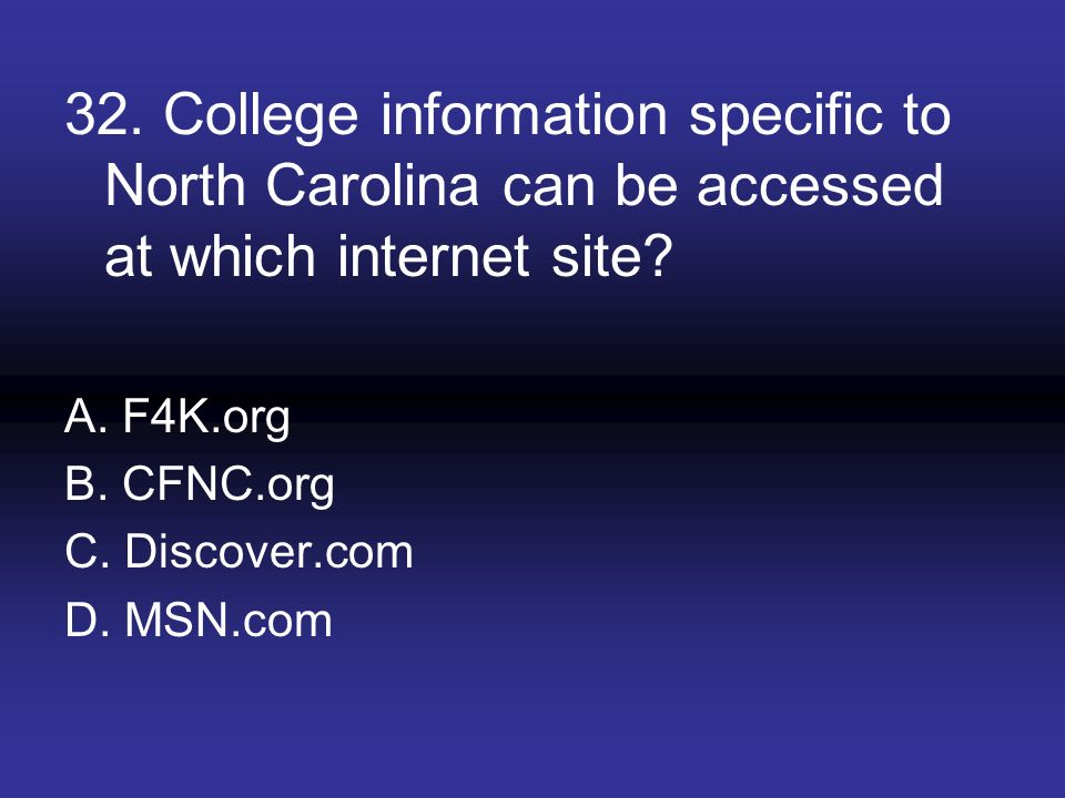 32. College information specific to North Carolina can be accessed at which internet site