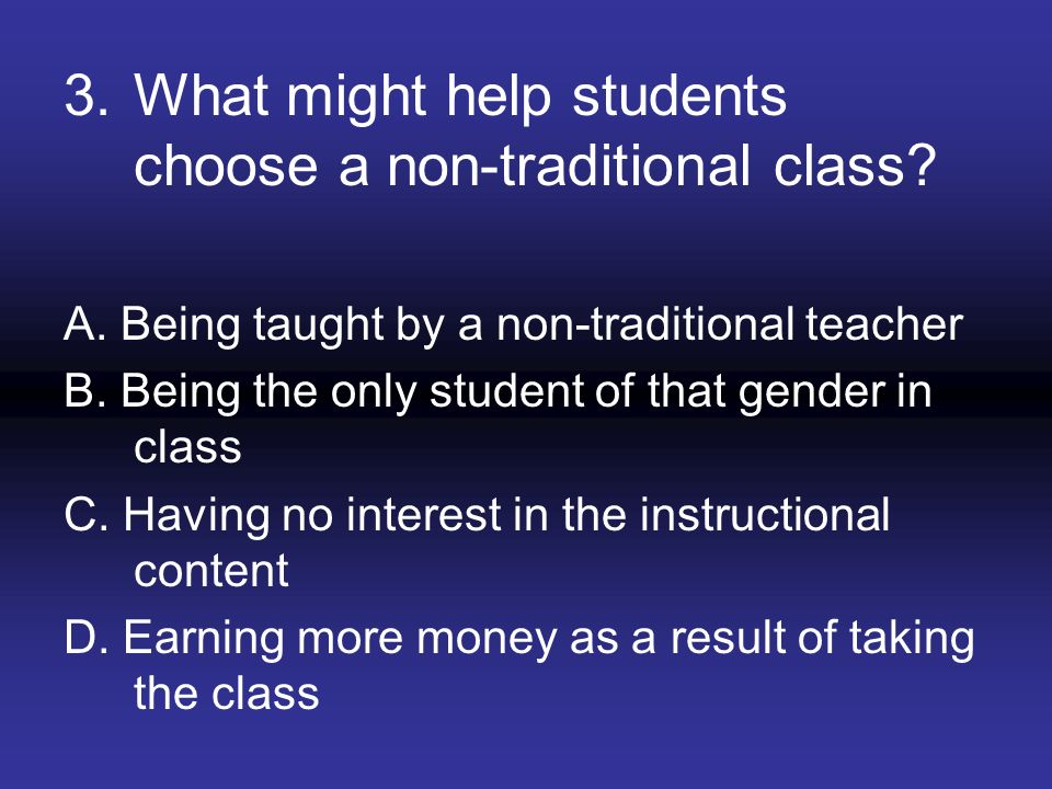 What might help students choose a non-traditional class