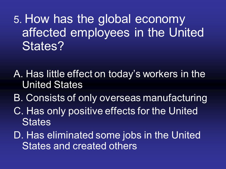 5. How has the global economy affected employees in the United States