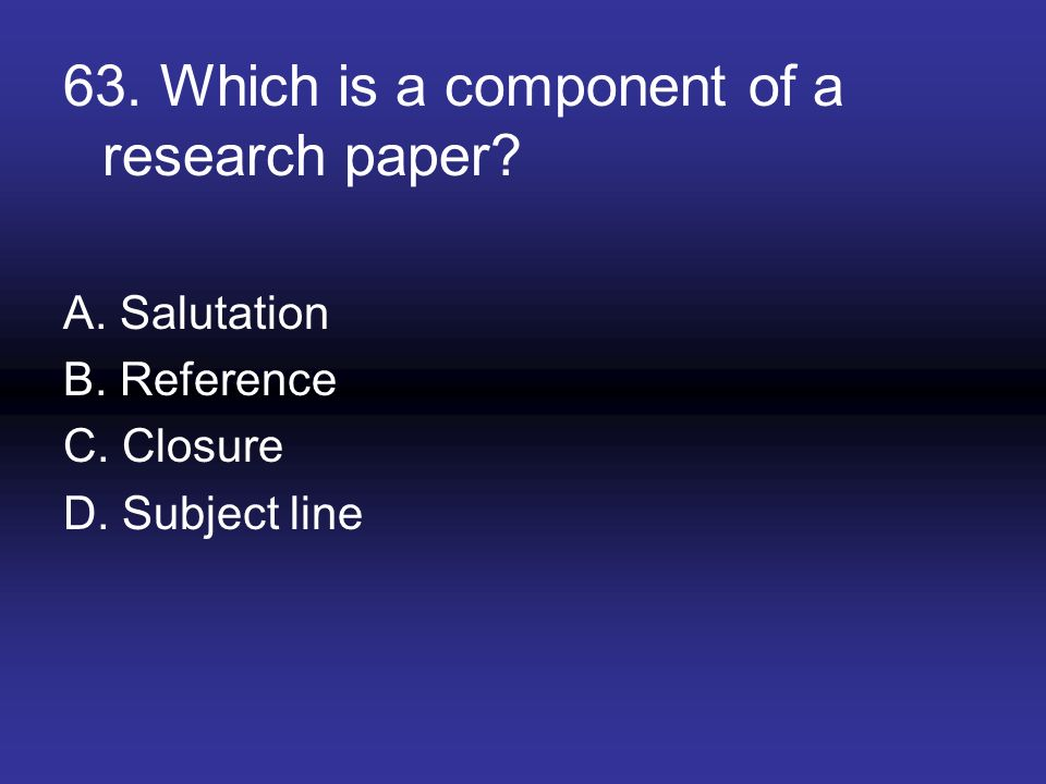 63. Which is a component of a research paper