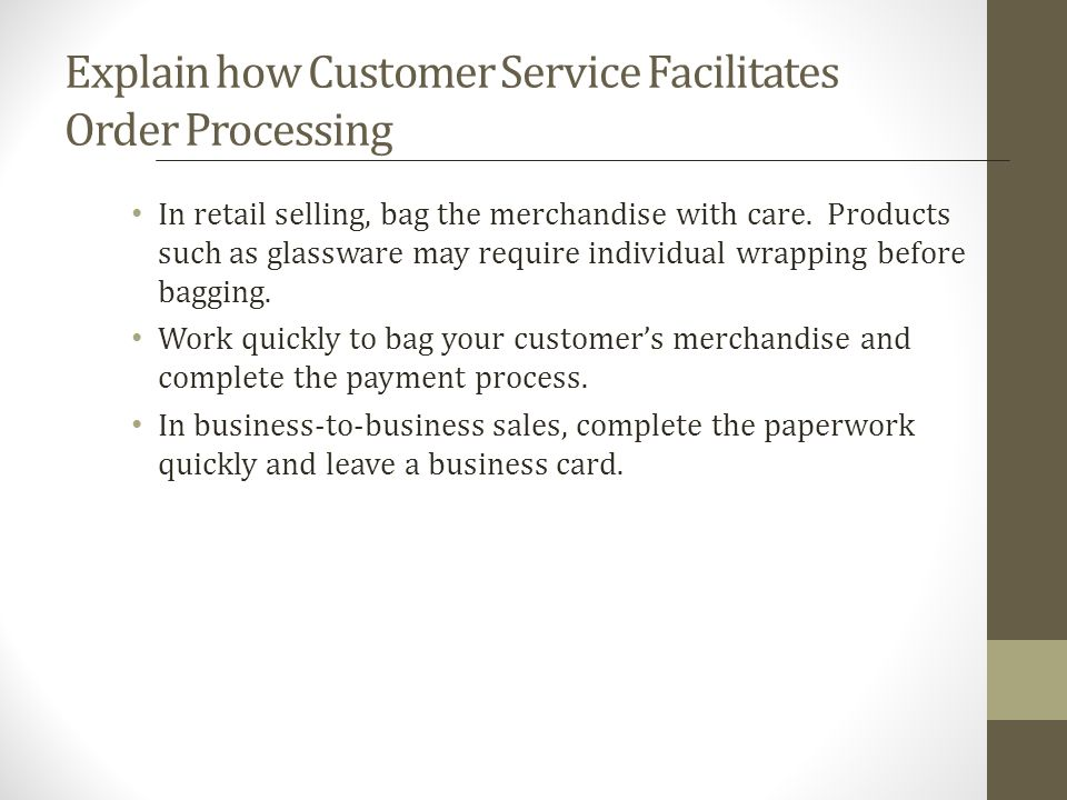 Explain how Customer Service Facilitates Order Processing