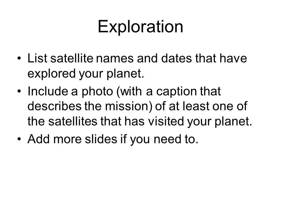 Exploration List satellite names and dates that have explored your planet.