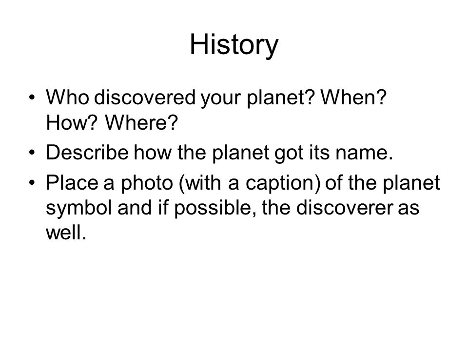 History Who discovered your planet When How Where