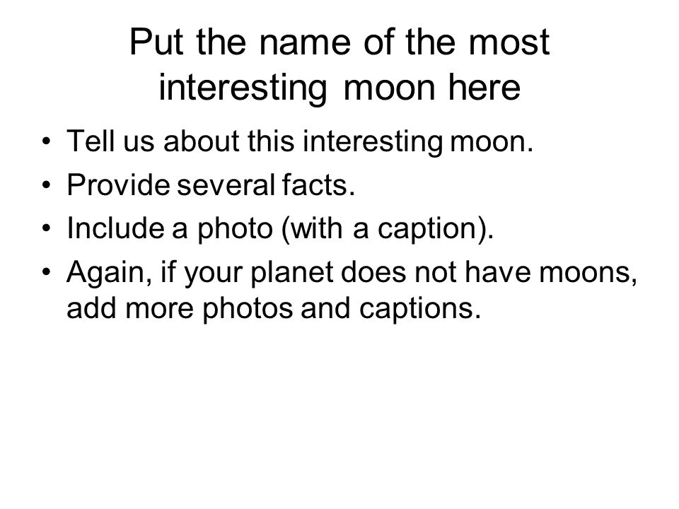 Put the name of the most interesting moon here