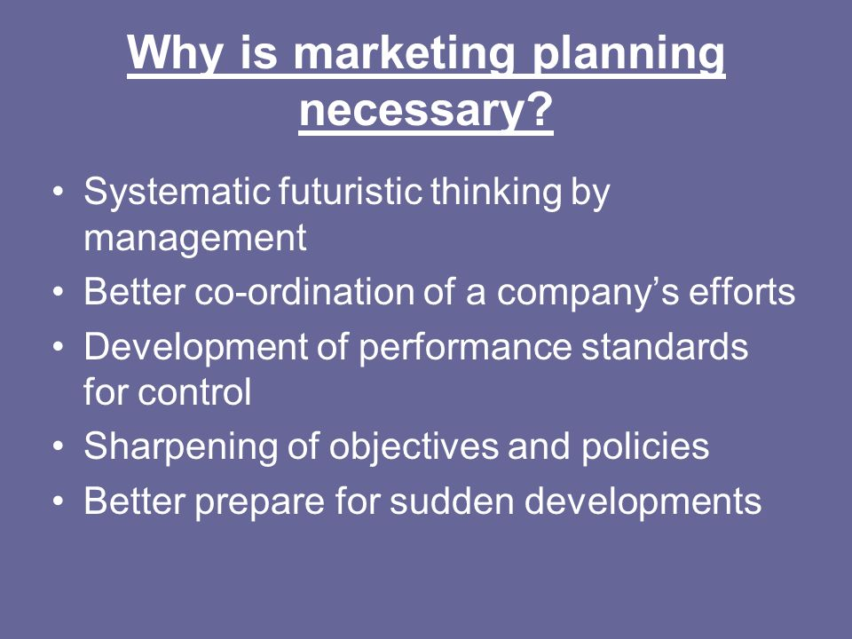 Why is marketing planning necessary