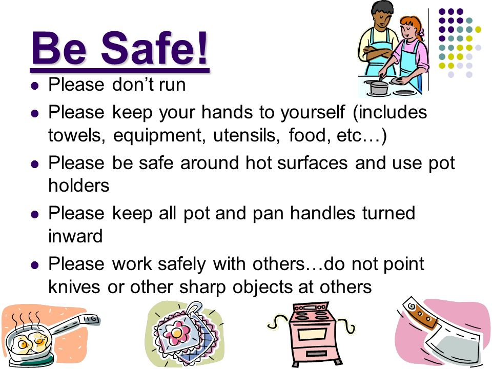 Be Safe! Please don't run