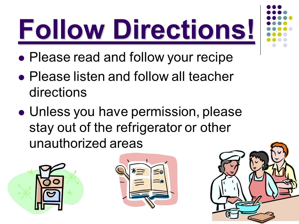 Follow Directions! Please read and follow your recipe
