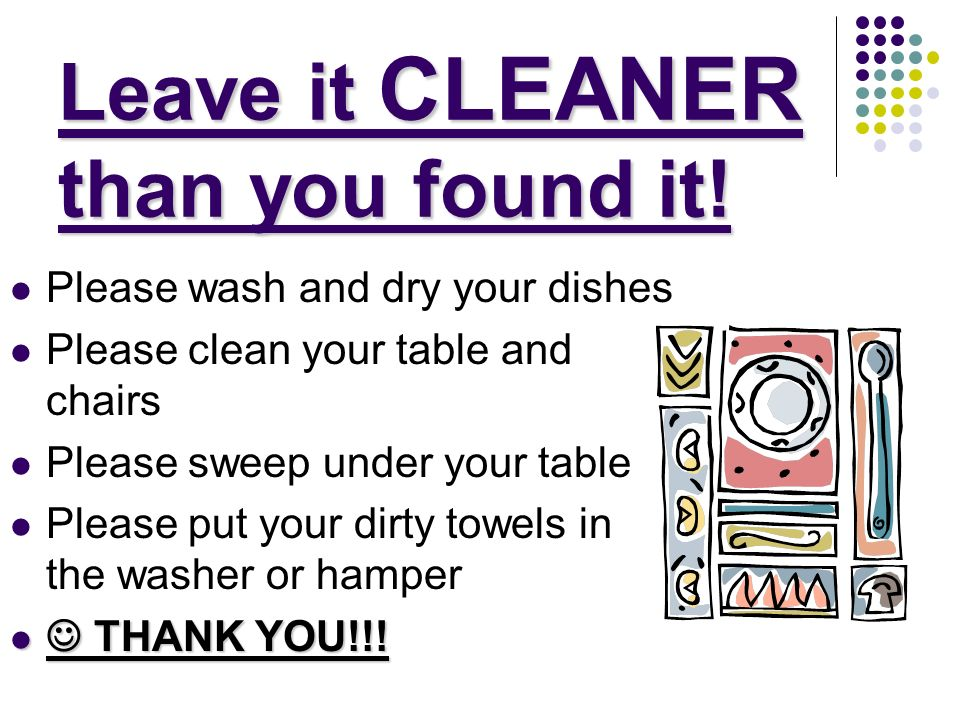 Leave it CLEANER than you found it!