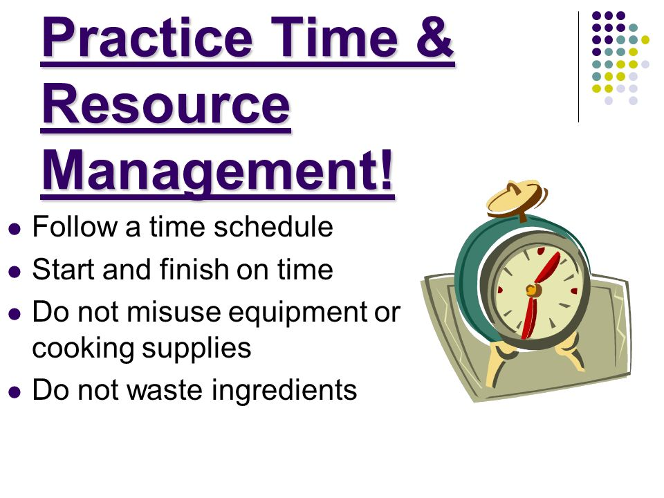 Practice Time & Resource Management!