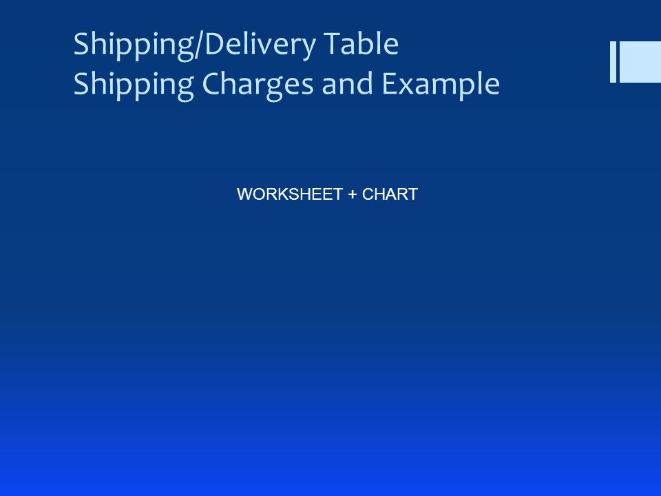 Shipping/Delivery Table Shipping Charges and Example