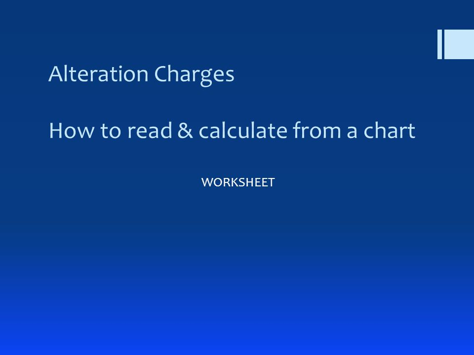 Alteration Charges How to read & calculate from a chart